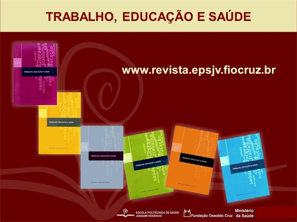 TRABALHO, EDUCAÇÃO E SAÚDE www.revista.epsjv.fiocruz.br