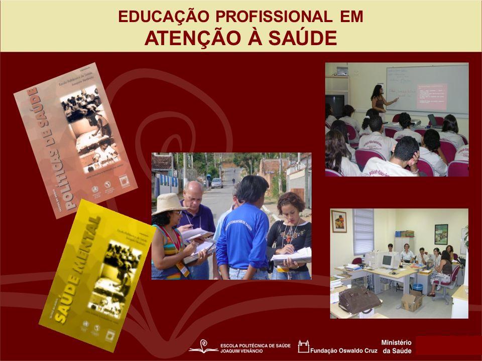 EDUCAÇÃO PROFISSIONAL EM ATENÇÃO À SAÚDE