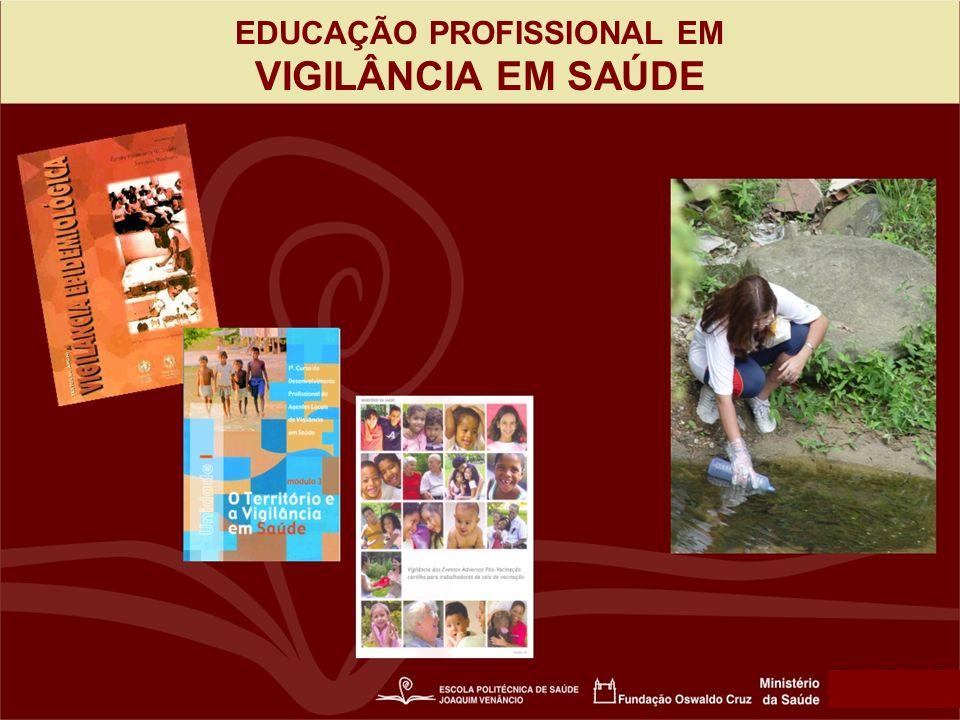 EDUCAÇÃO PROFISSIONAL EM VIGILÂNCIA EM SAÚDE
