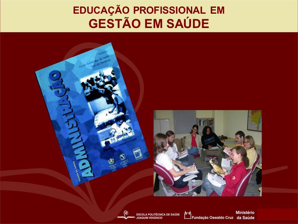 EDUCAÇÃO PROFISSIONAL EM GESTÃO EM SAÚDE