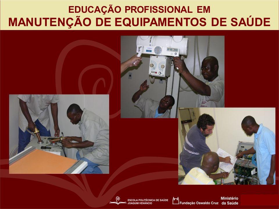EDUCAÇÃO PROFISSIONAL EM MANUTENÇÃO DE EQUIPAMENTOS DE SAÚDE
