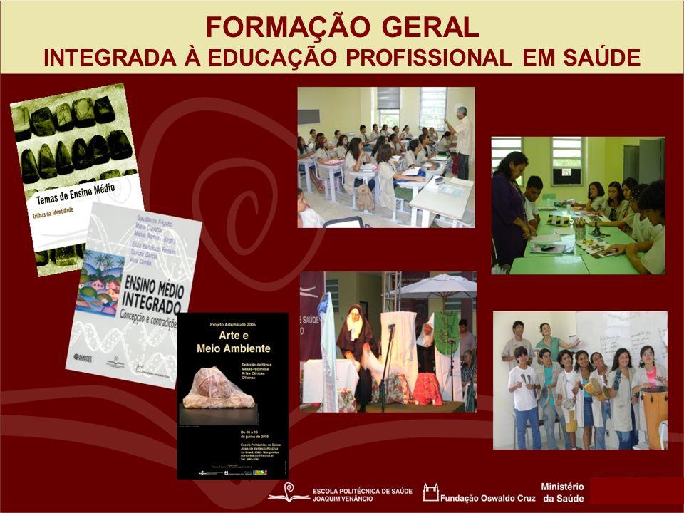 FORMAÇÃO GERAL INTEGRADA À EDUCAÇÃO PROFISSIONAL EM SAÚDE
