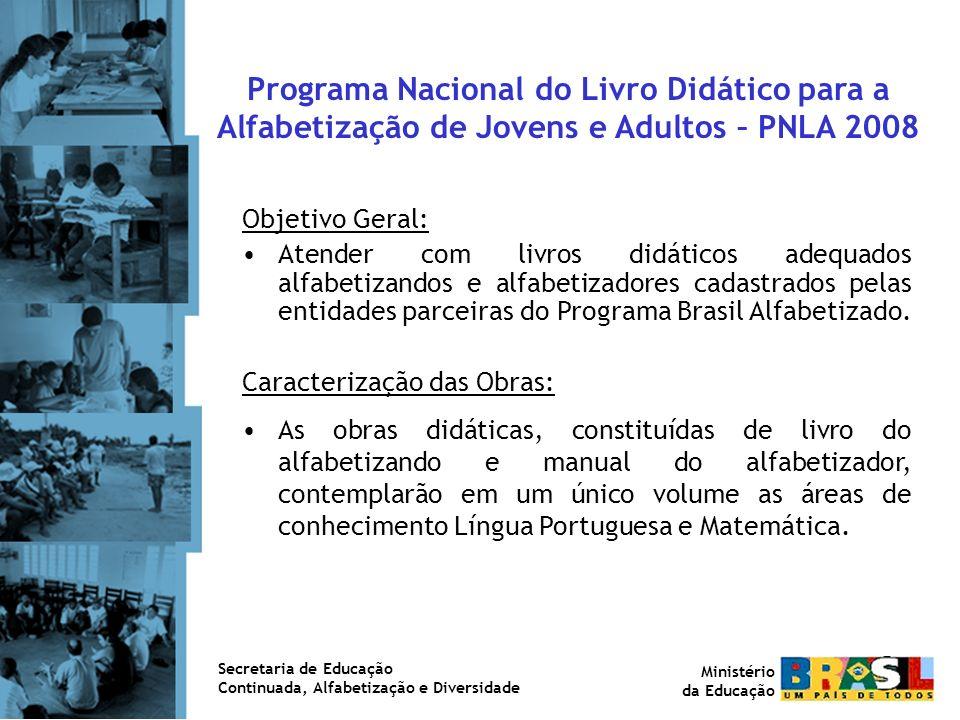 Programa Nacional do Livro Didático para a Alfabetização de Jovens e Adultos – PNLA Programa Nacional do Livro Didático para a Alfabetização de Jovens