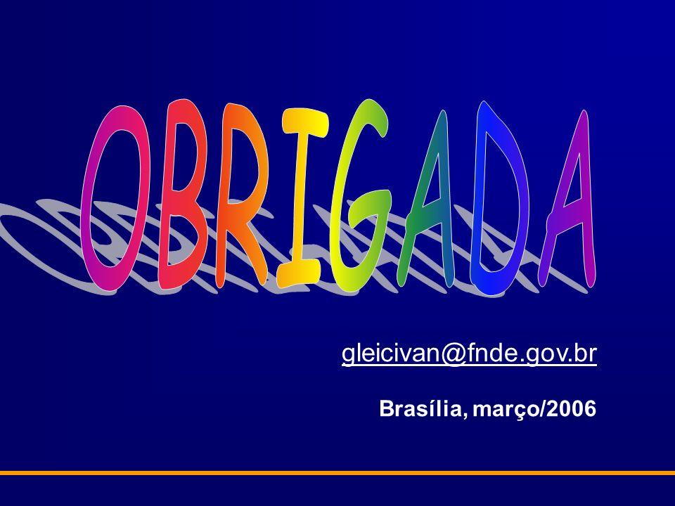 gleicivan@fnde.gov.br Brasília, março/2006