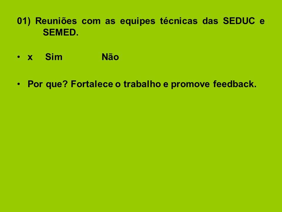 01) Reuniões com as equipes técnicas das SEDUC e SEMED.