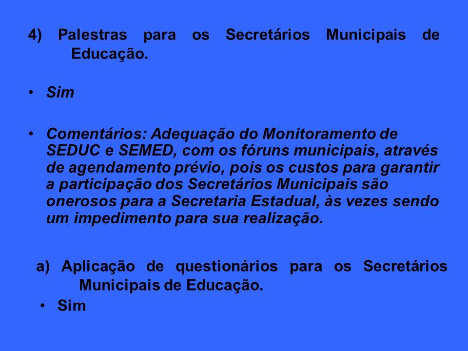 5) Capacitação do SISCORT.Sim 6) Visitas as escolas.