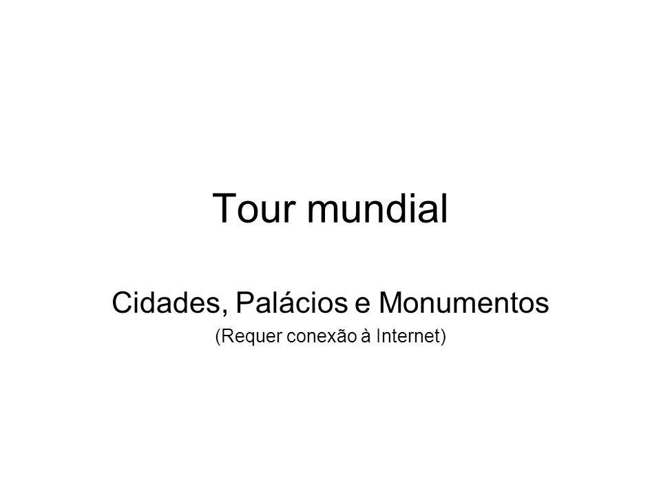Tour mundial Cidades, Palácios e Monumentos (Requer conexão à Internet)