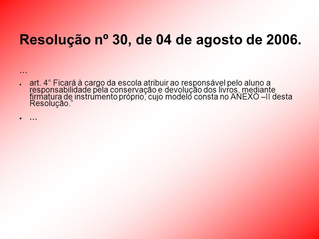 ANEXO II Resolução nº 30, de 04/08/2006
