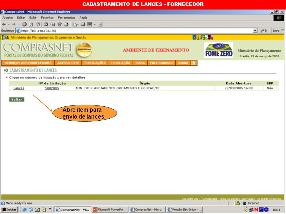 CADASTRAMENTO DE LANCES - FORNECEDOR Abre item para envio de lances