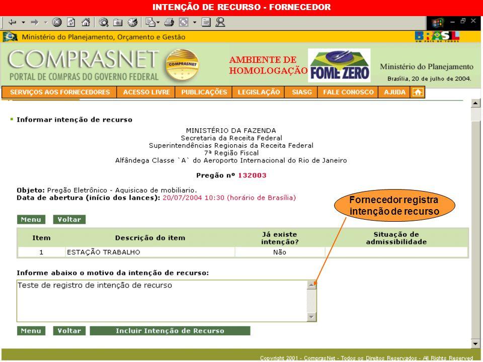 INTENÇÃO DE RECURSO - FORNECEDOR Fornecedor registra intenção de recurso