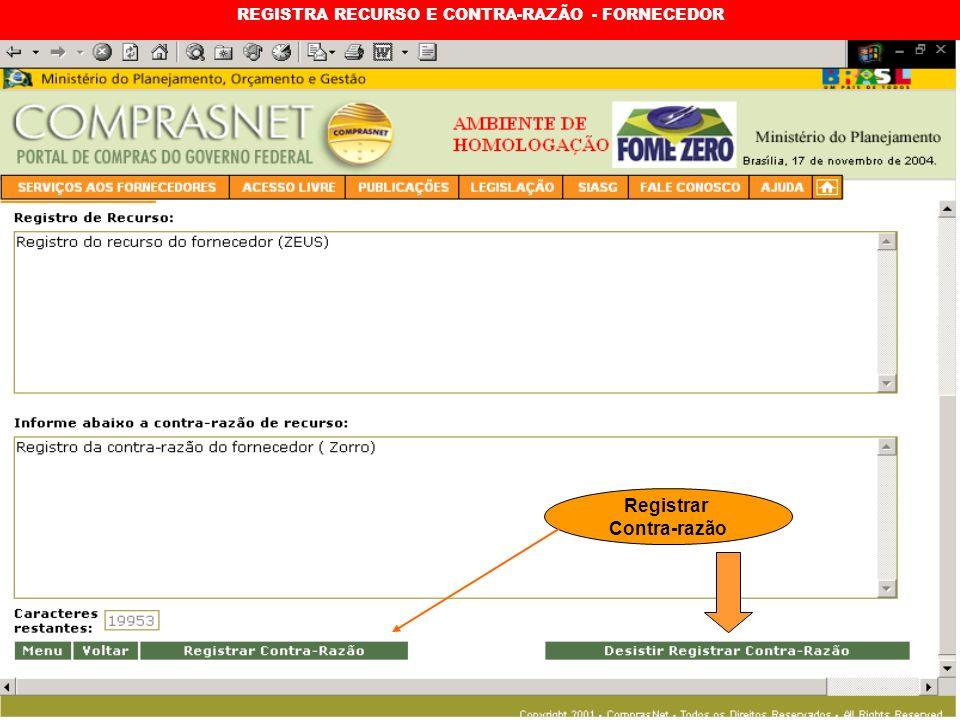 REGISTRA RECURSO E CONTRA-RAZÃO - FORNECEDOR Registrar Contra-razão
