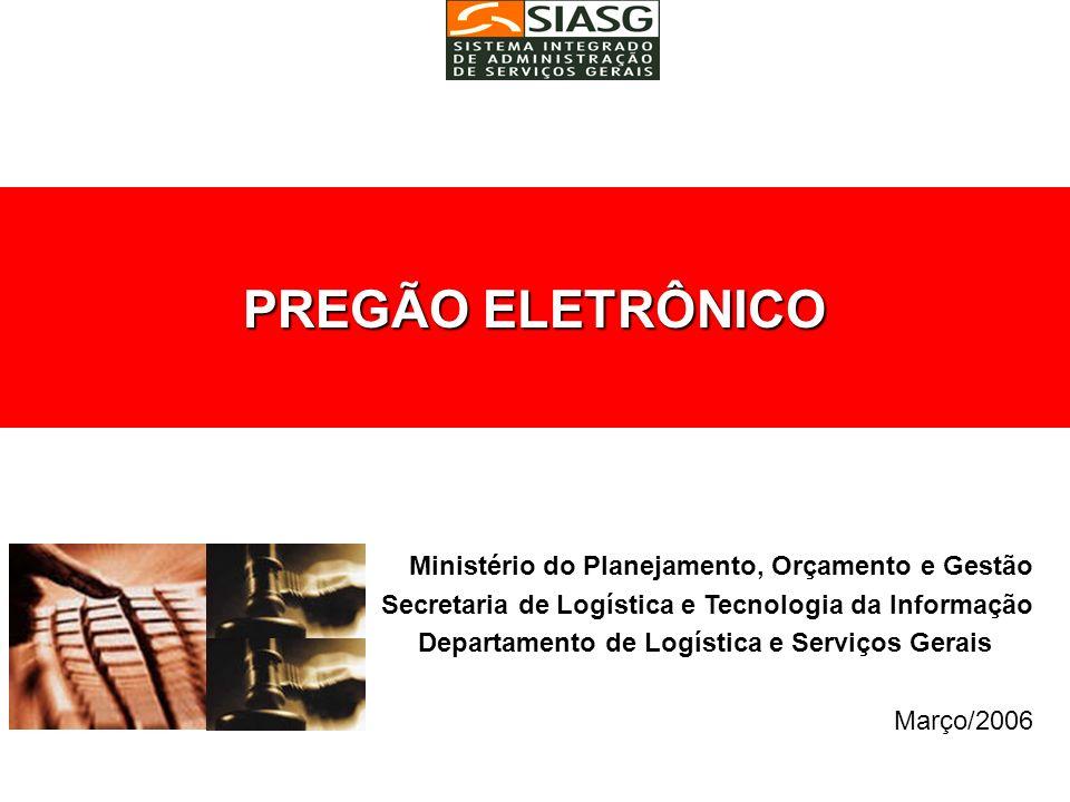 PREGÃO ELETRÔNICO Ministério do Planejamento, Orçamento e Gestão Secretaria de Logística e Tecnologia da Informação Departamento de Logística e Serviç