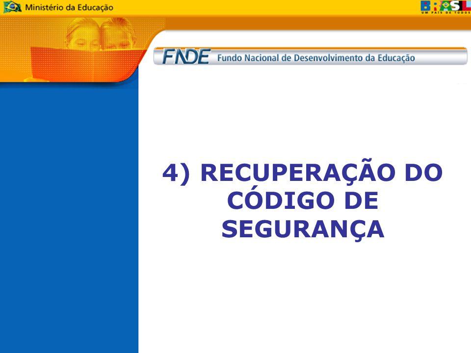 4) RECUPERAÇÃO DO CÓDIGO DE SEGURANÇA