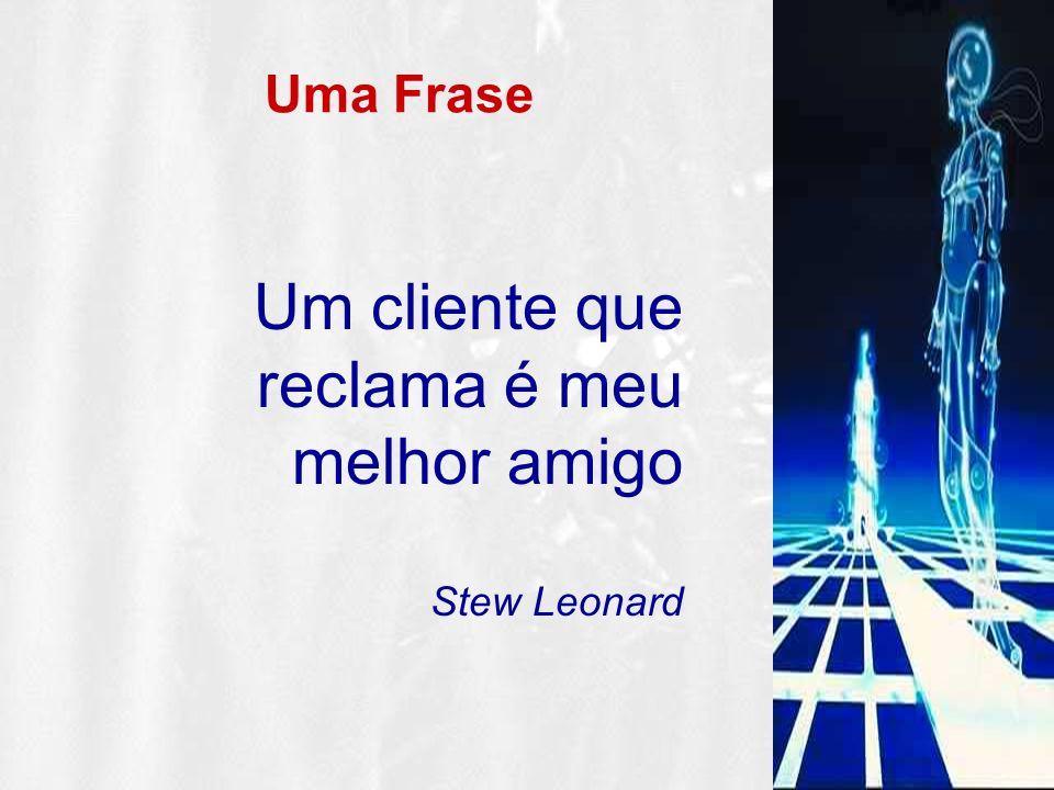 Uma Frase Um cliente que reclama é meu melhor amigo Stew Leonard