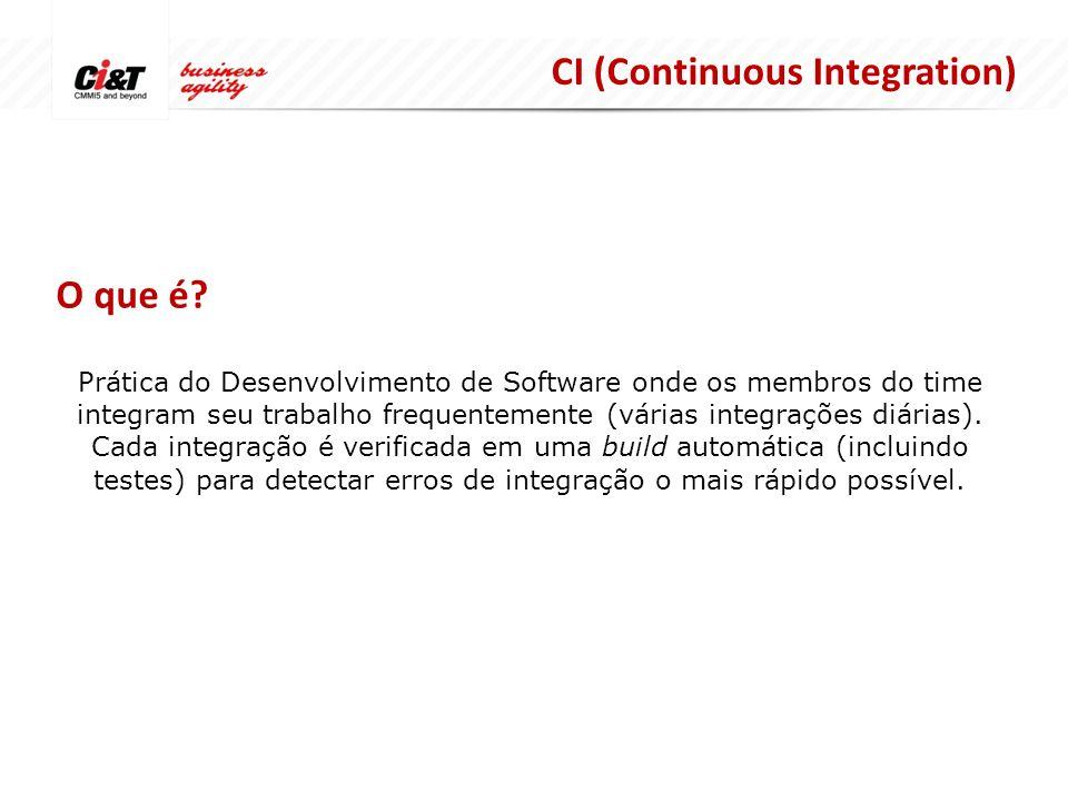 CI (Continuous Integration) Benefícios Redução de riscos; Maior facilidade para encontrar e remover erros; Feedback mais rápido para novas features; Ambiente mais colaborativo no ciclo de desenvolvimento;