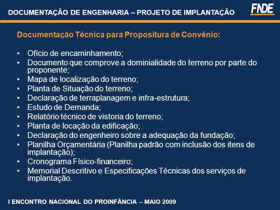 Documentação Técnica para Propositura de Convênio: Ofício de encaminhamento; Documento que comprove a dominialidade do terreno por parte do proponente