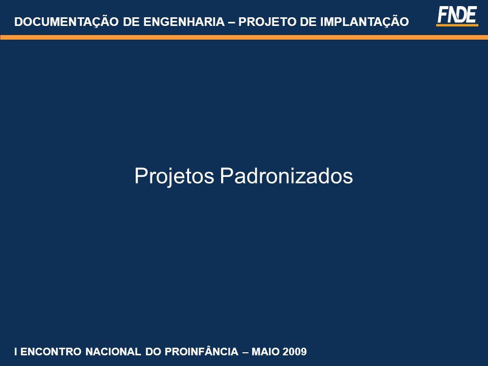 DOCUMENTAÇÃO DE ENGENHARIA – PROJETO DE IMPLANTAÇÃO Planta de Locação da Edificação O projeto executivo para elaboração da Planta de localização encontra-se no site do FNDE.