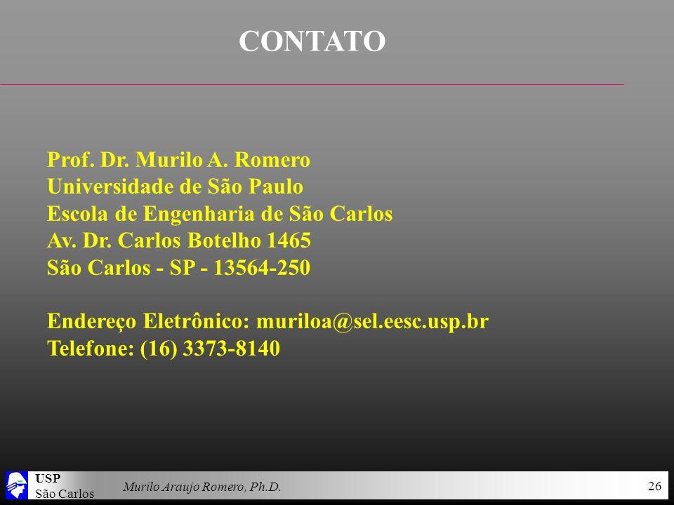 USP São Carlos Murilo Araujo Romero, Ph.D. 26 CONTATO Prof. Dr. Murilo A. Romero Universidade de São Paulo Escola de Engenharia de São Carlos Av. Dr.