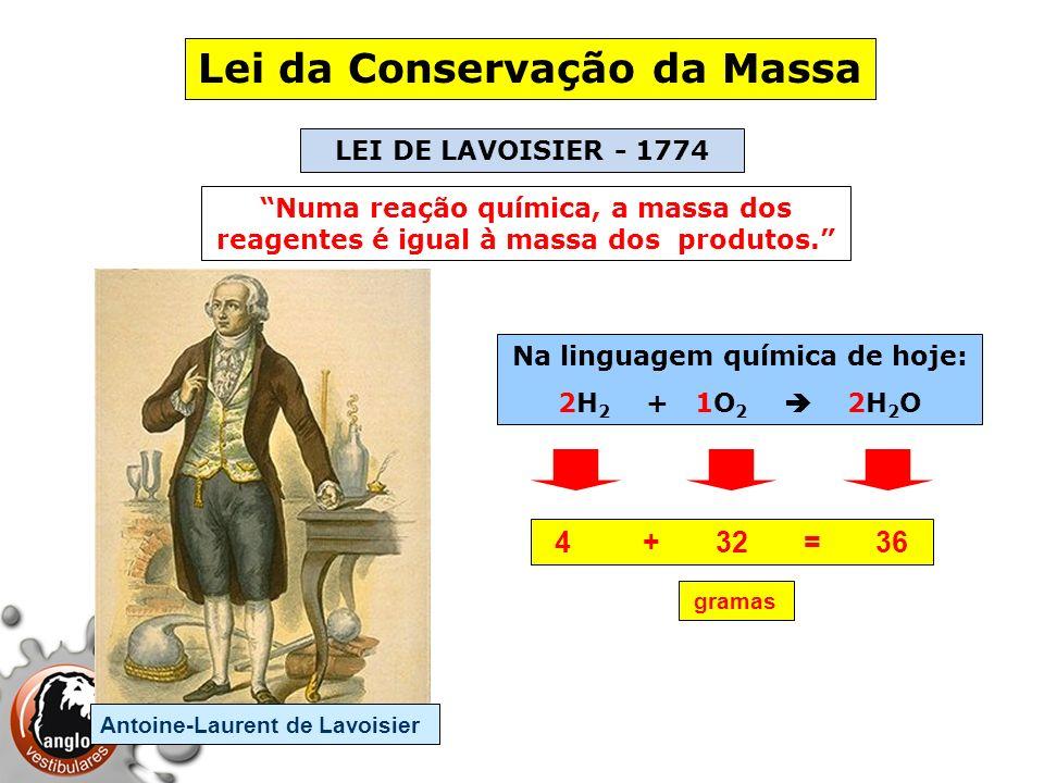 Lei da Conservação da Massa Numa reação química, a massa dos reagentes é igual à massa dos produtos. LEI DE LAVOISIER - 1774 Na linguagem química de h