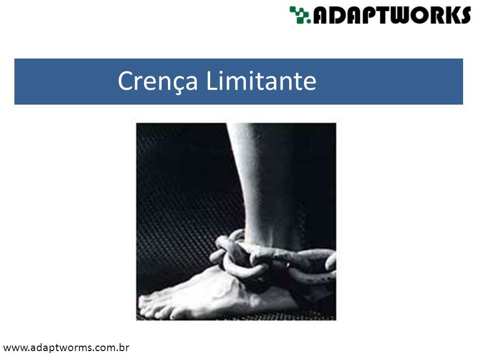 www.adaptworms.com.br Crença Limitante
