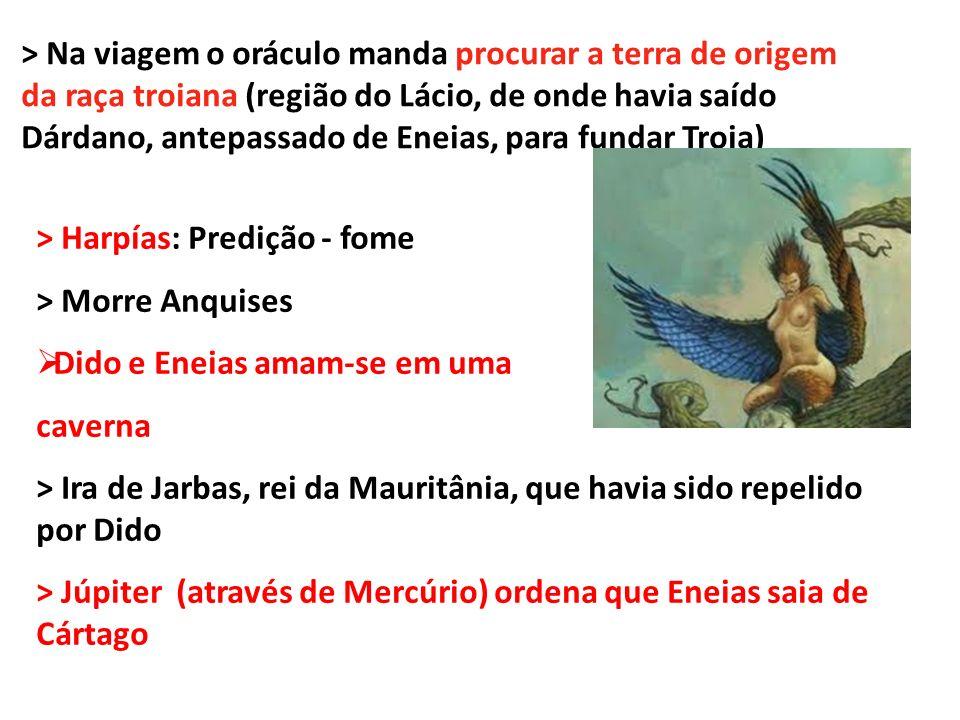 > Na viagem o oráculo manda procurar a terra de origem da raça troiana (região do Lácio, de onde havia saído Dárdano, antepassado de Eneias, para fund