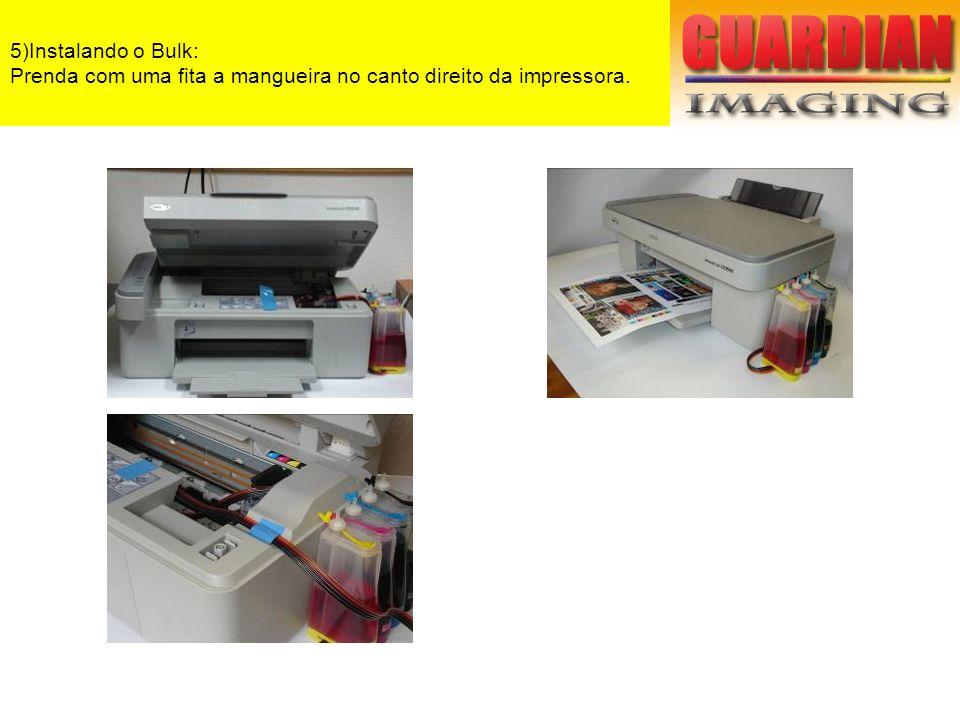 5)Instalando o Bulk: Prenda com uma fita a mangueira no canto direito da impressora.