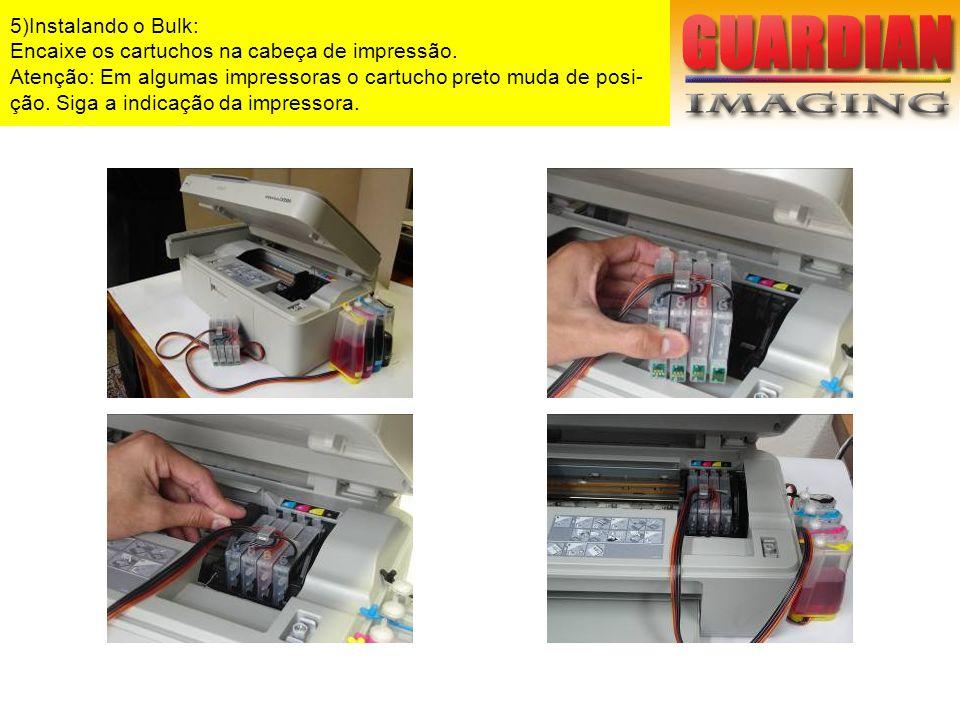 5)Instalando o Bulk: Encaixe os cartuchos na cabeça de impressão. Atenção: Em algumas impressoras o cartucho preto muda de posi- ção. Siga a indicação