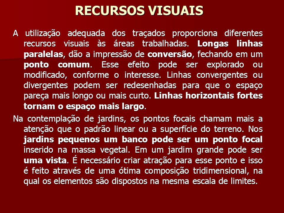 RECURSOS VISUAIS A utilização adequada dos traçados proporciona diferentes recursos visuais às áreas trabalhadas. Longas linhas paralelas, dão a impre