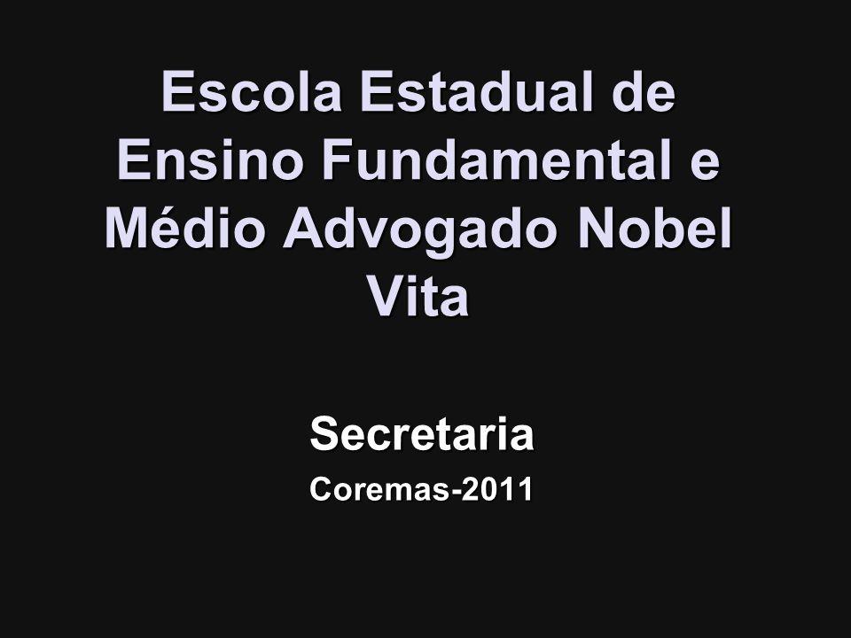Escola Estadual de Ensino Fundamental e Médio Advogado Nobel Vita SecretariaCoremas-2011