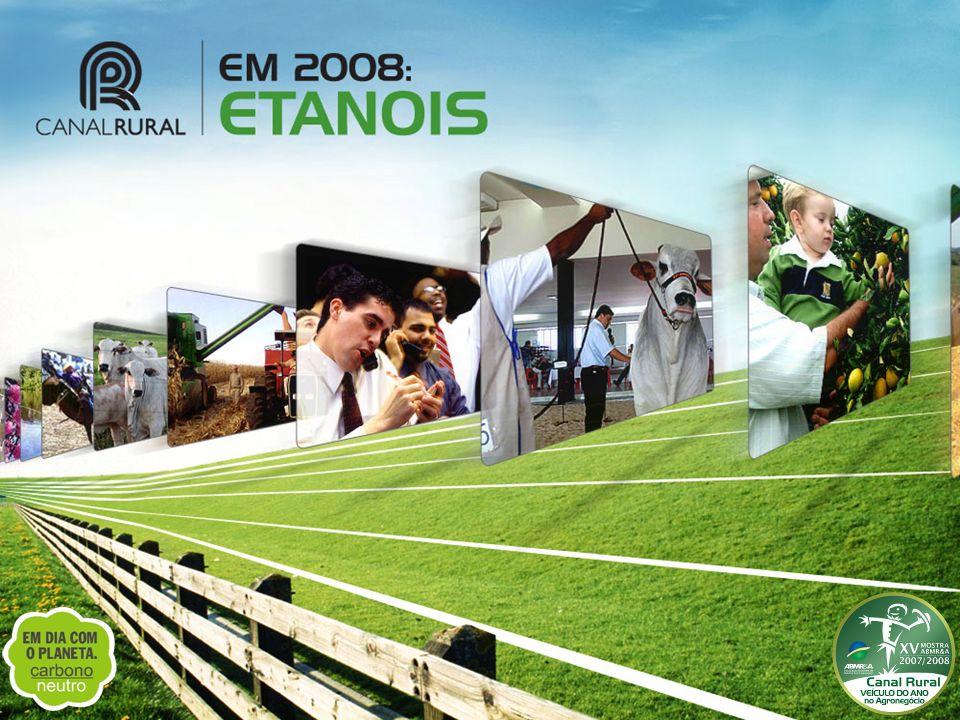 A cobertura do Canal Rural atinge 62% do potencial de consumo do país Renda per capita Média Brasil: R$ 1.787 Agronegócio: R$ 3.867 Movimentou R$ 611 bilhões em 2007 24% do PIB brasileiro PIB Brasil Total 2007 - R$ 2,468 trilhões Fontes: Ministério da Agricultura Pecuária e Abastecimento / IBGE