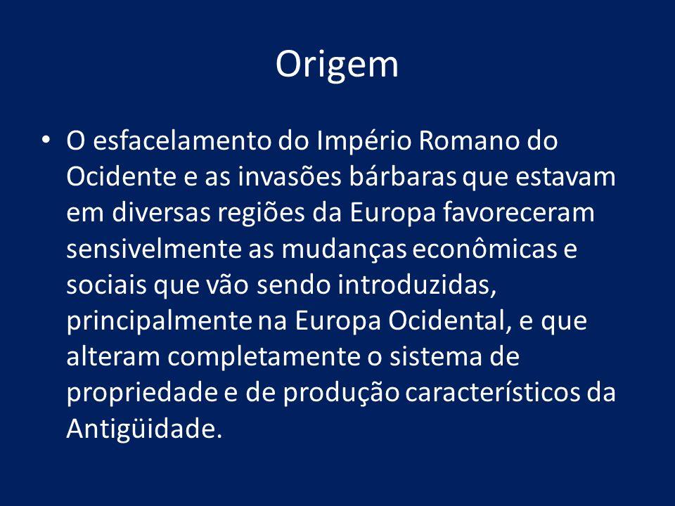 Origem O esfacelamento do Império Romano do Ocidente e as invasões bárbaras que estavam em diversas regiões da Europa favoreceram sensivelmente as mud