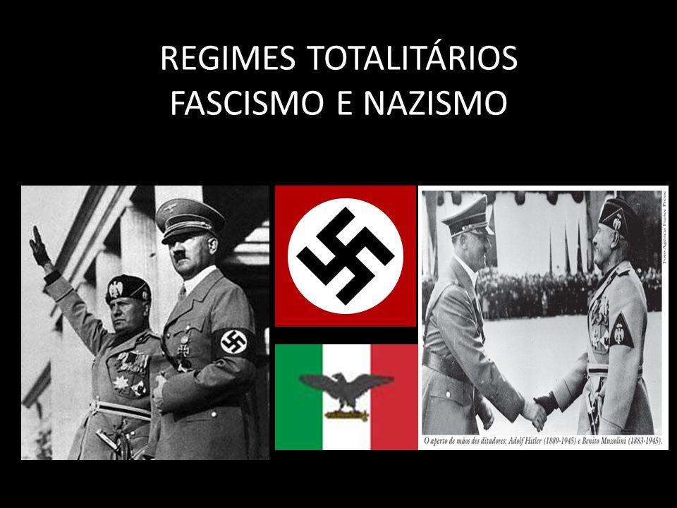 REGIMES TOTALITÁRIOS FASCISMO E NAZISMO