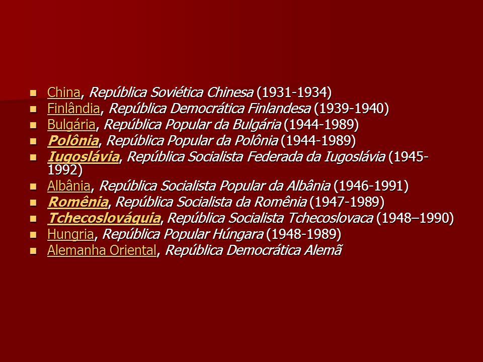 China, República Soviética Chinesa (1931-1934) China, República Soviética Chinesa (1931-1934) China Finlândia, República Democrática Finlandesa (1939-
