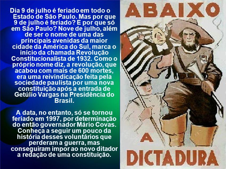 Dia 9 de julho é feriado em todo o Estado de São Paulo.