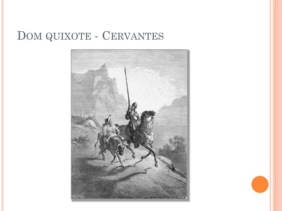 D OM QUIXOTE - C ERVANTES