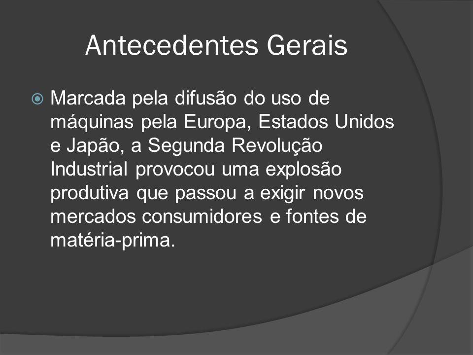Antecedentes Gerais Marcada pela difusão do uso de máquinas pela Europa, Estados Unidos e Japão, a Segunda Revolução Industrial provocou uma explosão