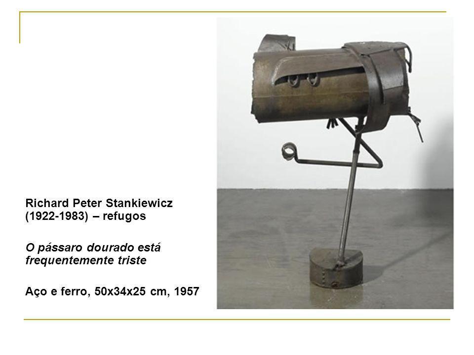 Richard Peter Stankiewicz (1922-1983) – refugos O pássaro dourado está frequentemente triste Aço e ferro, 50x34x25 cm, 1957