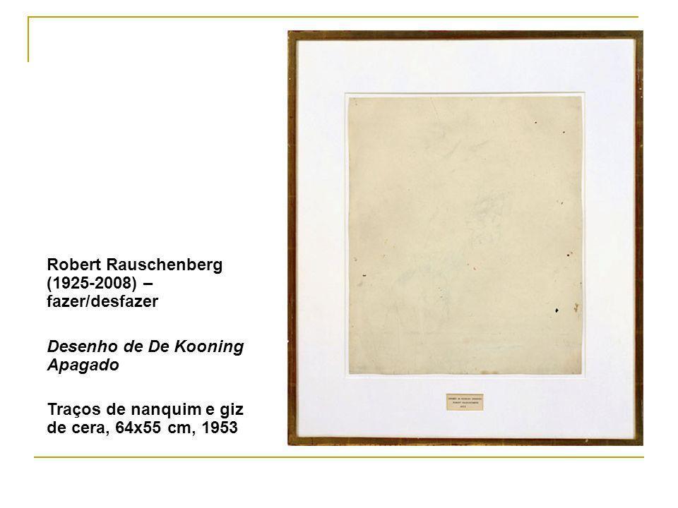 Robert Rauschenberg (1925-2008) – fazer/desfazer Desenho de De Kooning Apagado Traços de nanquim e giz de cera, 64x55 cm, 1953