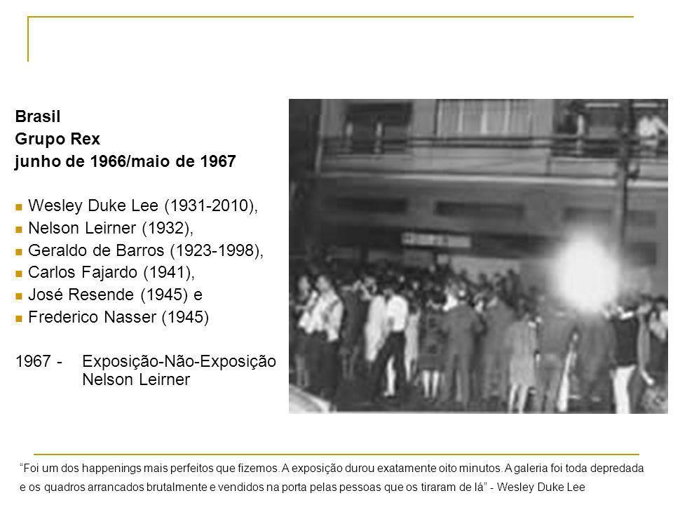 Brasil Grupo Rex junho de 1966/maio de 1967 Wesley Duke Lee (1931-2010), Nelson Leirner (1932), Geraldo de Barros (1923-1998), Carlos Fajardo (1941),
