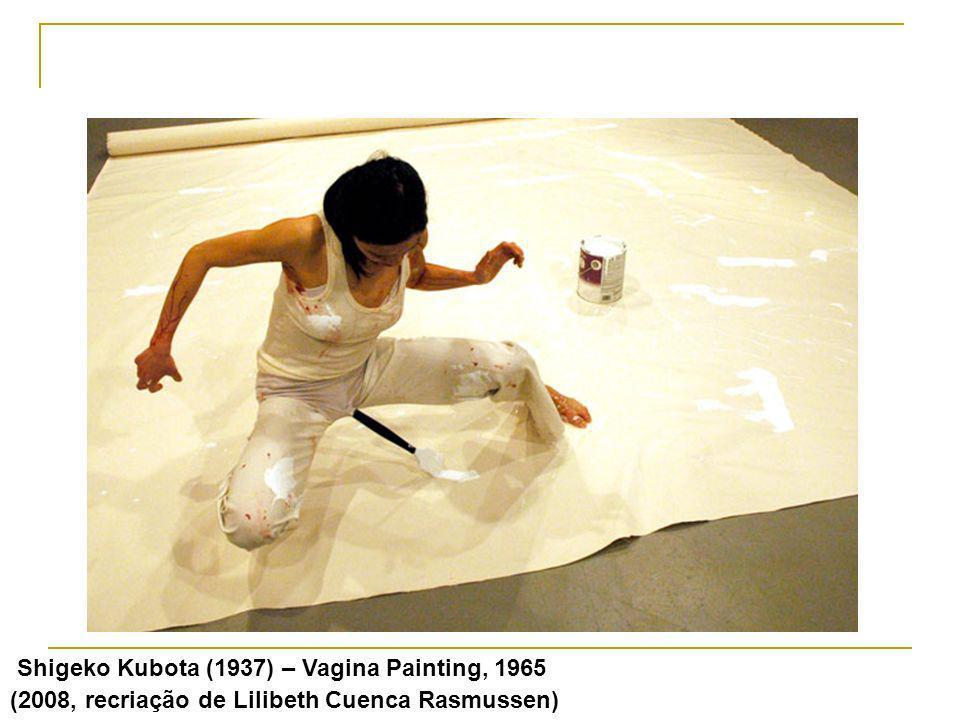 Shigeko Kubota (1937) – Vagina Painting, 1965 (2008, recriação de Lilibeth Cuenca Rasmussen)
