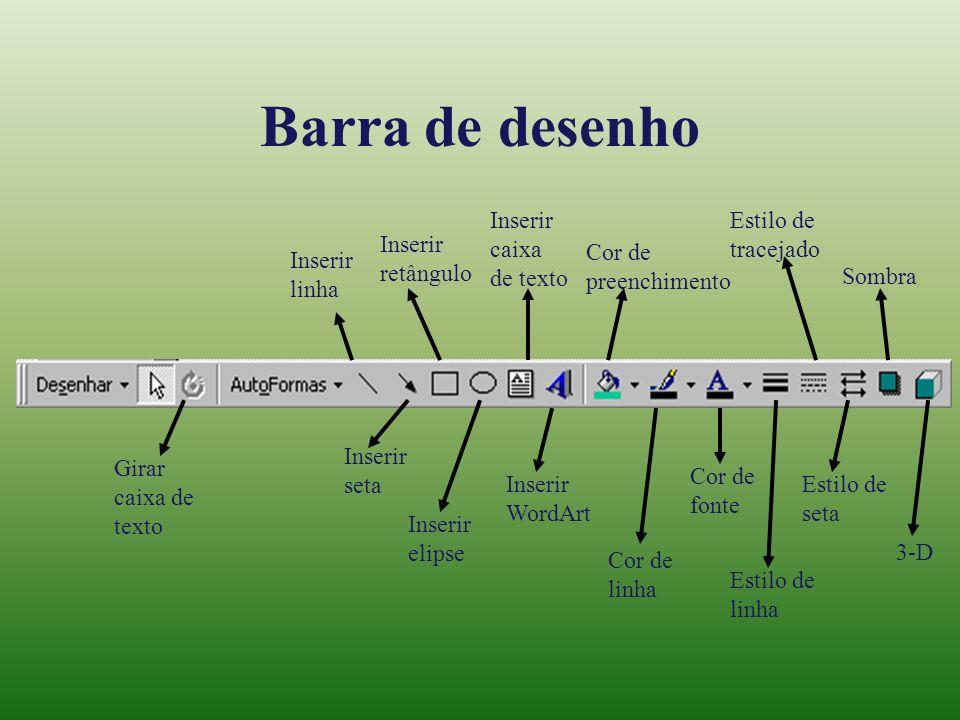 Barra de desenho Girar caixa de texto Inserir linha Inserir seta Inserir retângulo Inserir elipse Inserir caixa de texto Inserir WordArt Cor de preenc