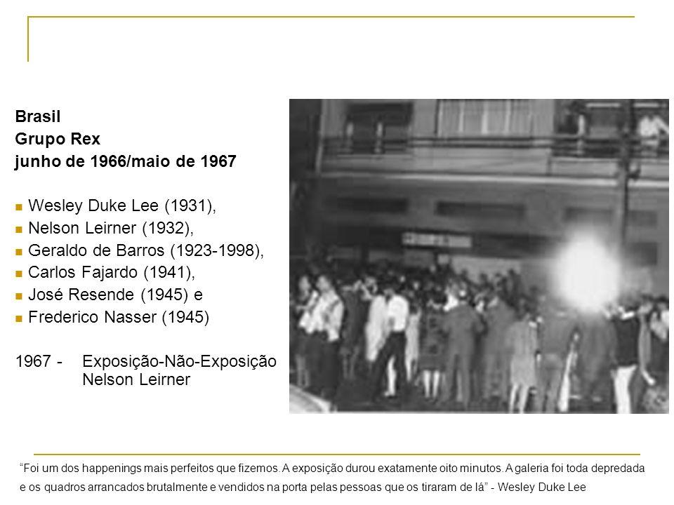 Brasil Grupo Rex junho de 1966/maio de 1967 Wesley Duke Lee (1931), Nelson Leirner (1932), Geraldo de Barros (1923-1998), Carlos Fajardo (1941), José