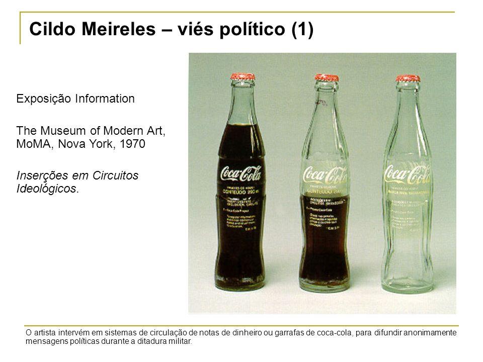 Cildo Meireles – viés político (1) Exposição Information The Museum of Modern Art, MoMA, Nova York, 1970 Inserções em Circuitos Ideológicos. O artista