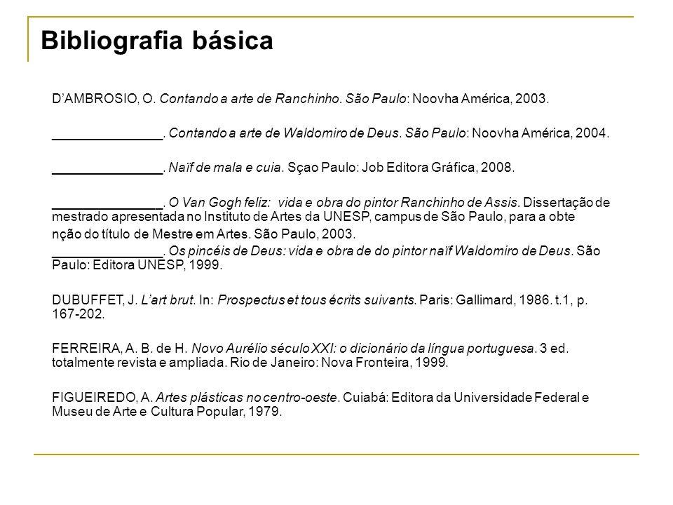 DAMBROSIO, O. Contando a arte de Ranchinho. São Paulo: Noovha América, 2003. _______________. Contando a arte de Waldomiro de Deus. São Paulo: Noovha