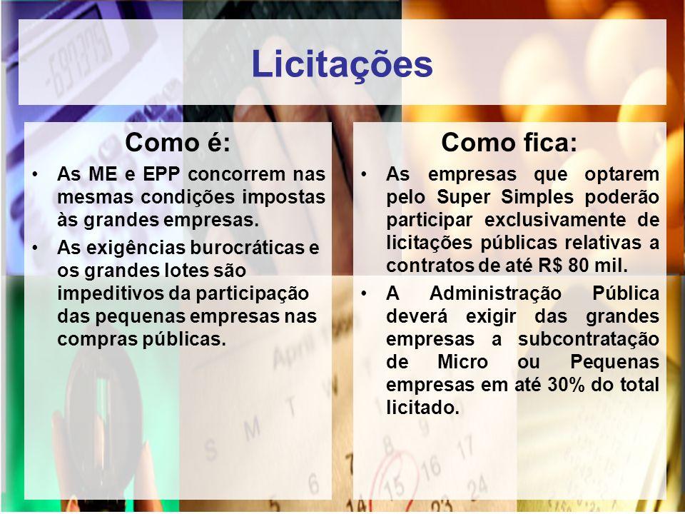 Licitações Como é: As ME e EPP concorrem nas mesmas condições impostas às grandes empresas. As exigências burocráticas e os grandes lotes são impediti