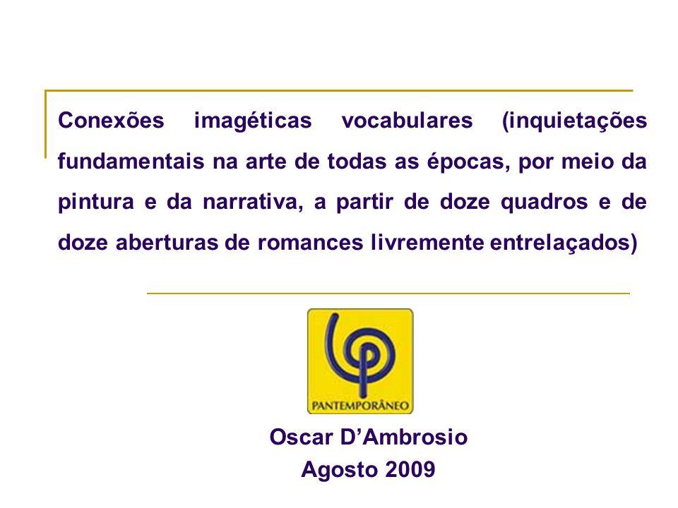 Conexões imagéticas vocabulares (inquietações fundamentais na arte de todas as épocas, por meio da pintura e da narrativa, a partir de doze quadros e