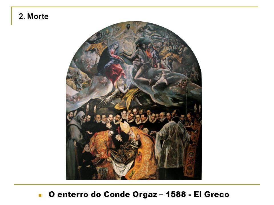 O enterro do Conde Orgaz – 1588 - El Greco 2. Morte