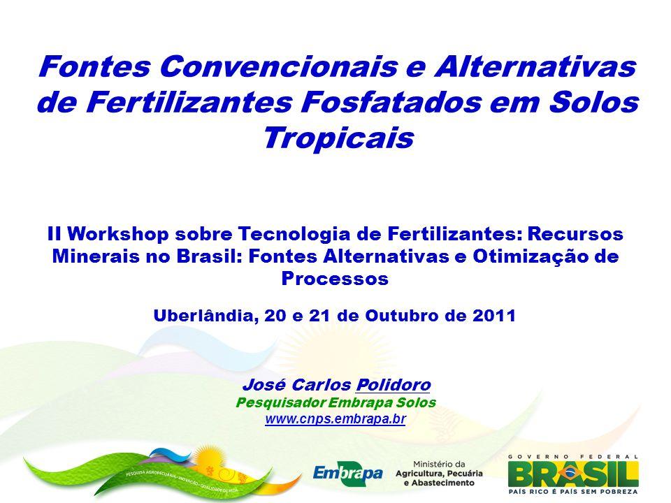 Fontes Convencionais e Alternativas de Fertilizantes Fosfatados em Solos Tropicais II Workshop sobre Tecnologia de Fertilizantes: Recursos Minerais no
