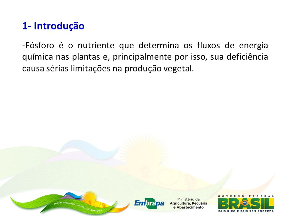 A eficiência da adubação fosfatada tem dependência muito elavada do manejo dos fertilizantes no sistema de produção Progama IPNI - Boas Práticas de Utilização de Fertilizantes (BPUFs) (L.I.