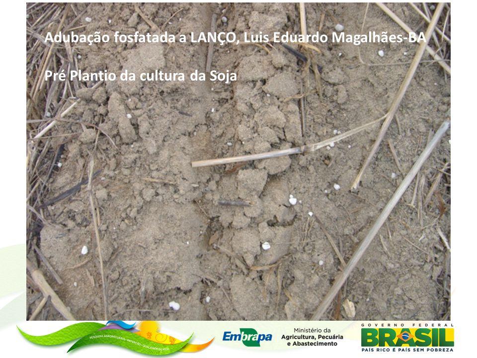 Adubação fosfatada a LANÇO, Luis Eduardo Magalhães-BA Pré Plantio da cultura da Soja